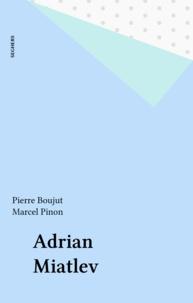 Pierre Boujut et Pierre-Louis Pinon - Adrian Miatlev.