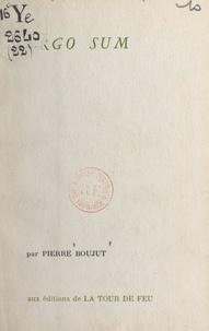 Pierre Boujut et Pierre Chabert - Ergo sum.