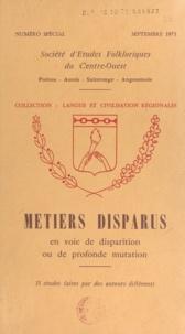 Pierre Boujut et A. Cadet - Métiers disparus - En voie de disparition ou de profonde mutation. 35 études faites par des auteurs différents.