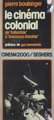 Le cinéma colonial : de L'Atlantide à Lawrence d'Arabie