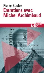 Pierre Boulez - Entretiens avec Michel Archimbaud.