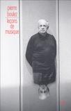 Pierre Boulez - Points de repère - Tome 3, Leçons de musique.