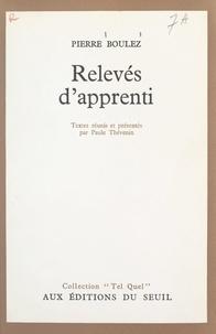 Pierre Boulez et Paule Thévenin - Relevés d'apprenti.