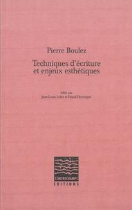 Pierre Boulez - Techniques d'écriture et enjeux esthétiques.