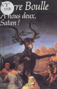 Pierre Boulle - A nous deux, Satan !.