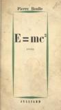 Pierre Boulle - E = mc².