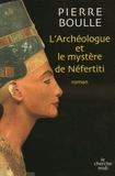 Pierre Boulle - L'archéologue et le mystère de Néfertiti.