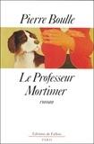 Pierre Boulle - Le professeur Mortimer.