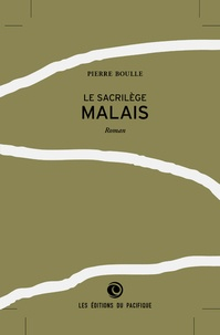 Pierre Boulle - Le sacrilège malais.