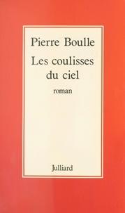 Pierre Boulle - Les Coulisses du ciel.