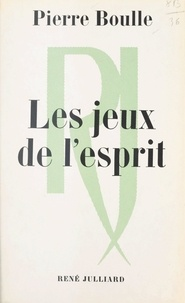 Pierre Boulle - Les jeux de l'esprit.