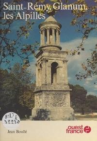 Pierre Boulle - Saint-Rémy, Glanum, les Alpilles.