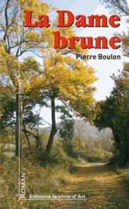 Pierre Boulon - La Dame brune.