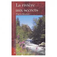 Pierre Boulon - La rivière aux secrets.
