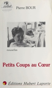 Pierre Bour - Petits coups au cœur.