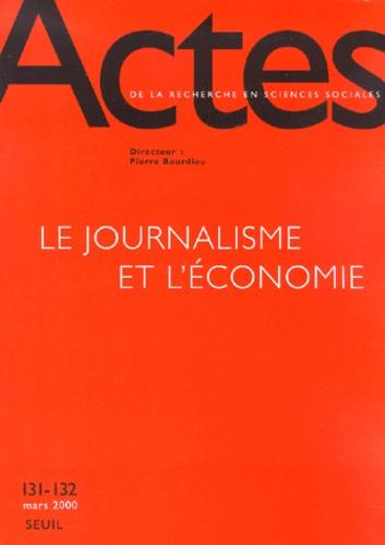 Pierre Bourdieu et  Collectif - Actes de la recherche en sciences sociales n° 131-132 mars 2000 : Le journalisme et l'économie.