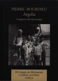 Pierre Bourdieu - Argelia - Imágenes del desarraigo.