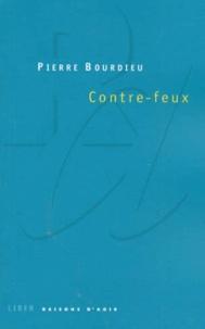 Pierre Bourdieu - Contre-feux - Propos pour servir à la résistance contre l'invasion néo-libérale.