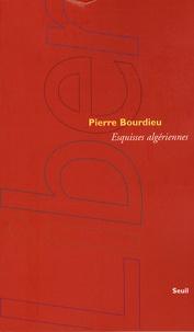 Pierre Bourdieu - Esquisses algériennes.