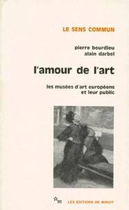 L'AMOUR DE L'ART. Les musées d'art européens et leur public - Pierre Bourdieu |