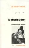 Pierre Bourdieu - La Distinction - Critique sociale du jugement.