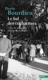Pierre Bourdieu - Le bal des célibataires - Crise de la société paysanne en Béarn.