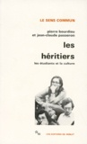 Pierre Bourdieu et Jean-Claude Passeron - LES HERITIERS. - Les étudiants et la culture.