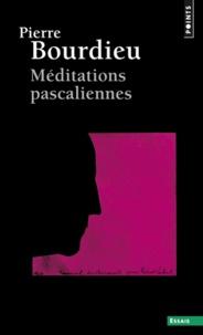 Pierre Bourdieu - Méditations pascaliennes.