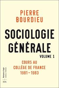 Ebooks magazines téléchargements gratuits Sociologie générale  - Volume 1, Cours au Collège de France (1981-1983) par Pierre Bourdieu 9782021279788
