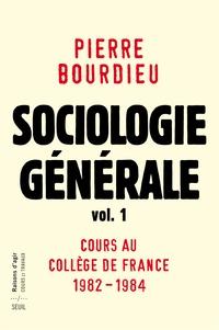 Pierre Bourdieu - Sociologie générale - Volume 1, Cours au Collège de France (1981-1983).
