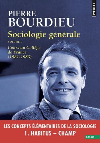 Sociologie générale. Volume 1, Cours au Collège de France (1981-1983)