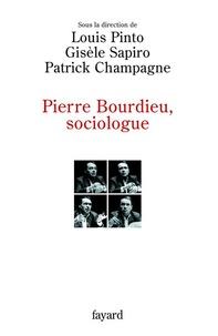 Louis Pinto - Pierre Bourdieu, sociologue.