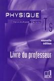 Pierre Bourdin et Dimitri Chapelain - Physique Term S - Livre du professeur.