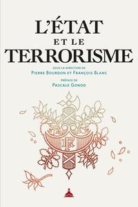 Pierre Bourdon et François Blanc - L'Etat et le terrorisme.