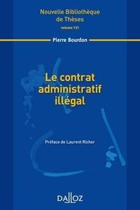Pierre Bourdon - Le contrat administratif illégal.