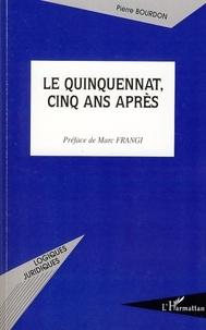 Pierre Bourdon - Le quinquennat, cinq ans après.