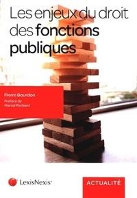 Pierre Bourdon - Les enjeux du droit des fonctions publiques.
