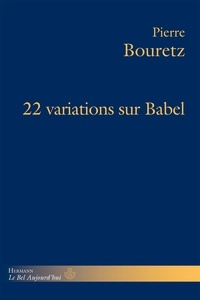 Pierre Bouretz - 22 variations sur Babel.