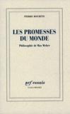 Pierre Bouretz - Les promesses du monde - Philosophie de Max Weber.