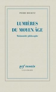 Pierre Bouretz - Lumières du Moyen Age - Maïmonide philosophe.