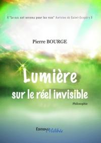Pierre Bourge - Lumière sur le réel invisivible.