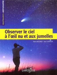 Pierre Bourge et Jean Lacroux - Observer le ciel à l'oeil nu et aux jumelles.