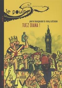 Pierre Bourgeade et Rémy Cattelain - Le Poulpe Tome 19 : Tuez Diana !.