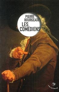 Pierre Bourgeade - Les comédiens.