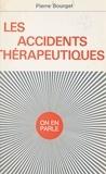 Pierre Bourget et Jean-Claude Ibert - Les accidents thérapeutiques.