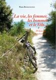 Pierre Bourguignon - La vie, les femmes, les hommes et le vélo - 99 histoires de cyclisme(s).