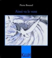 Pierre Boussel - Ainsi va le vent.