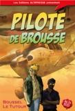 Pierre Boussel et Nicolas le Tutour - Pilote de brousse.