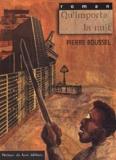 Pierre Boussel - Qu'importe la nuit.