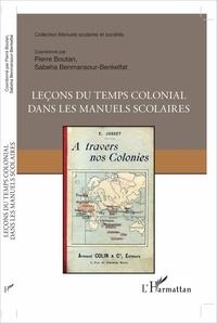 Pierre Boutan et Sabeha Benmansour-Benkelfat - Leçons du temps colonial dans les manuels scolaires.